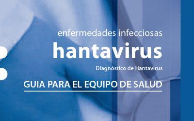 Enfermedades infecciosas hantavirus Diagnóstico de Hantavirus GUÍA PARA EL EQUIPO DE SALUD